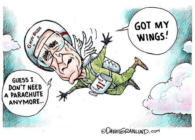 Dave Granlund Cartoon In Tribute To President George H W Bush