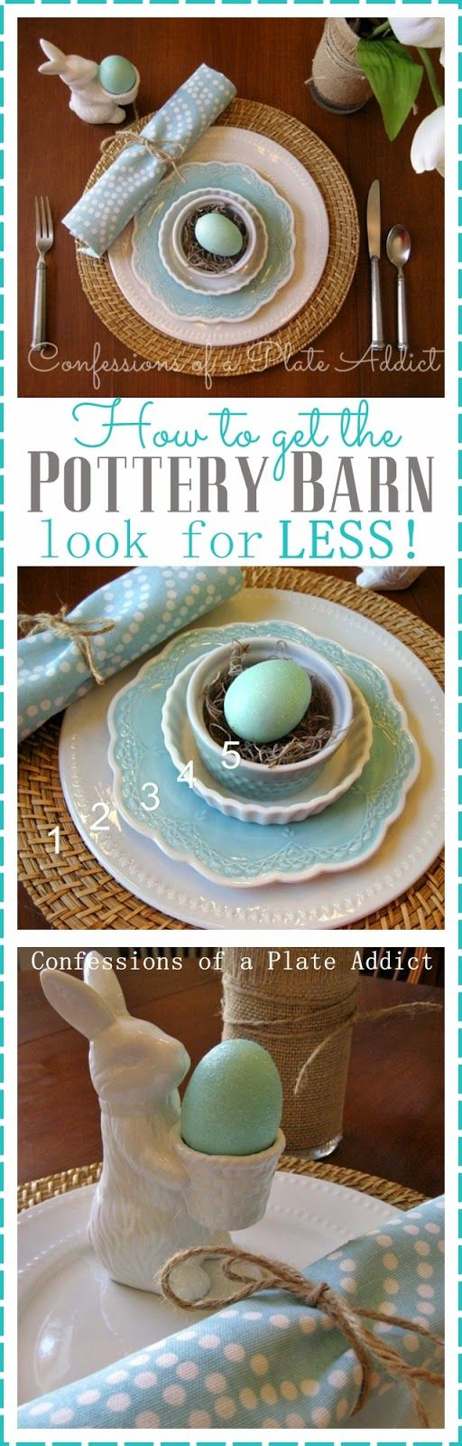 CONFESSIONS OF A PLATE ADDICT How to Get the Pottery Barn Look for Less!