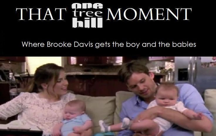that one tree hill moment when brooke davis gets the boy and the babies <3