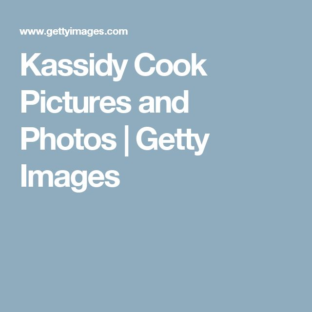 Kassidy Cook Pictures and Photos | Getty Images