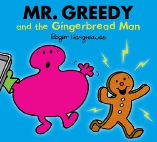 Mr. Greedy and the Gingerbread Man ~ Roger Hargreaves