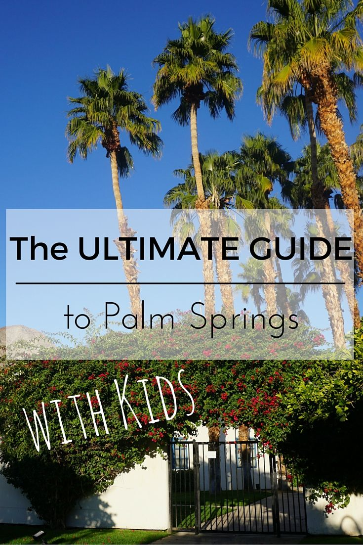 1000 images about gm ultimate family travel guides on for Travel to palm springs