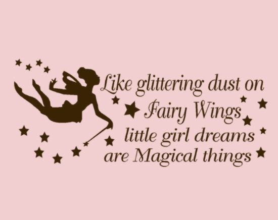 Like Glittering Dust On Fairy Wings Little Girl Dreams Are Magical