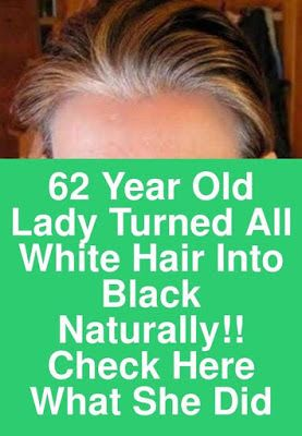 62 Year Old Lady Turned All White Hair Into Black hair Naturally!!! Check here what she did  #inforevealer #info #revealer #health #healthy