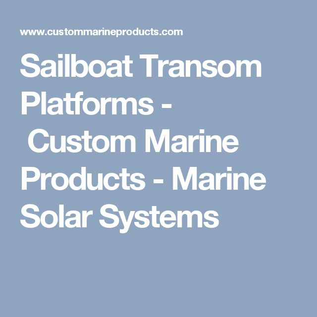 Sailboat Transom Platforms -   Custom Marine Products - Marine Solar Systems
