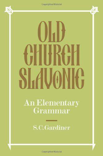 Old Church Slavonic: An Elementary Grammar