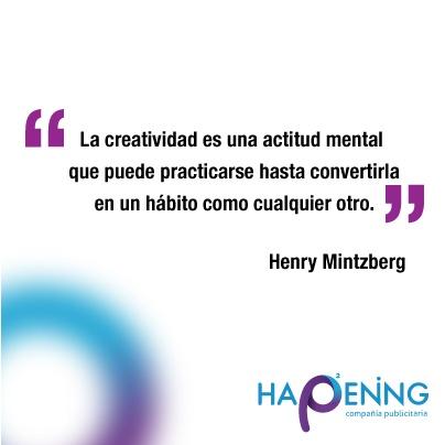 """La creatividad es una actitud mental que puede practicarse hasta convertirla en un hábito como cualquier otro"""" Henry Mintzberg #Frases #Creatividad"""