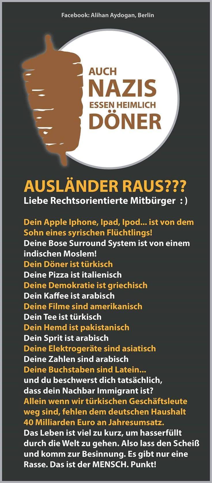 Scheiß Nazis dann Lernt unsere Kultur nicht! Lernt nicht auf Türkisch oder andere Wörter! Friesst kein Döner! Macht die AusländerInnen Nicht über ihr Lustig! Verpisst euch und spricht kein hass rede mehr ihr losers! Ihr könnts einfach nur alles hassen, und spricht nicht mit Ausländer wenn ihr ihnen Hasst! Shut up Nazi