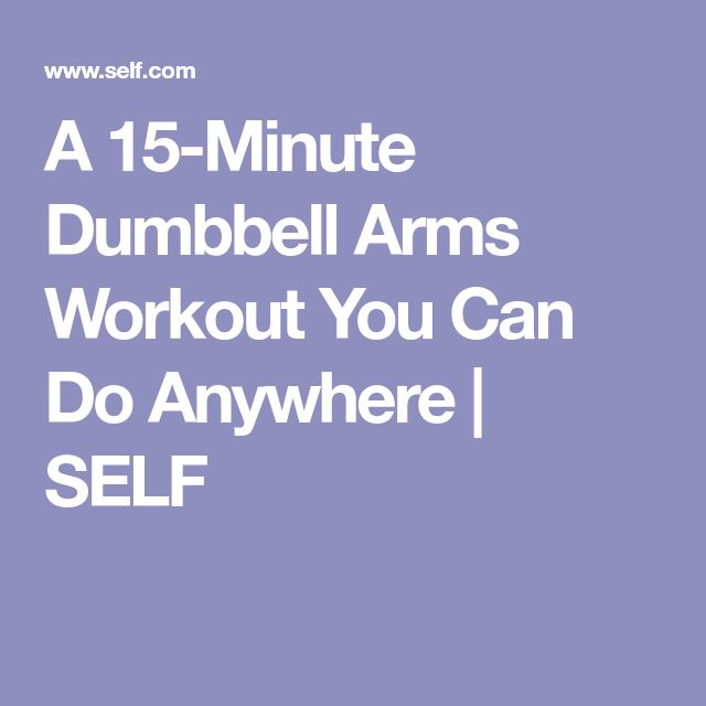 A 15-Minute Dumbbell Arms Workout You Can Do Anywhere | SELF