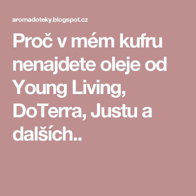 Proč v mém kufru nenajdete oleje od Young Living, DoTerra, Justu a dalších..