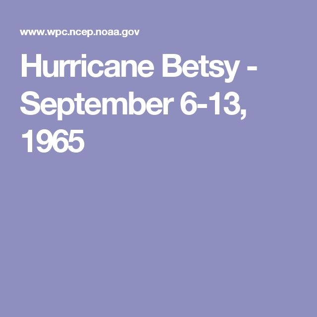 Hurricane Betsy - September 6-13, 1965