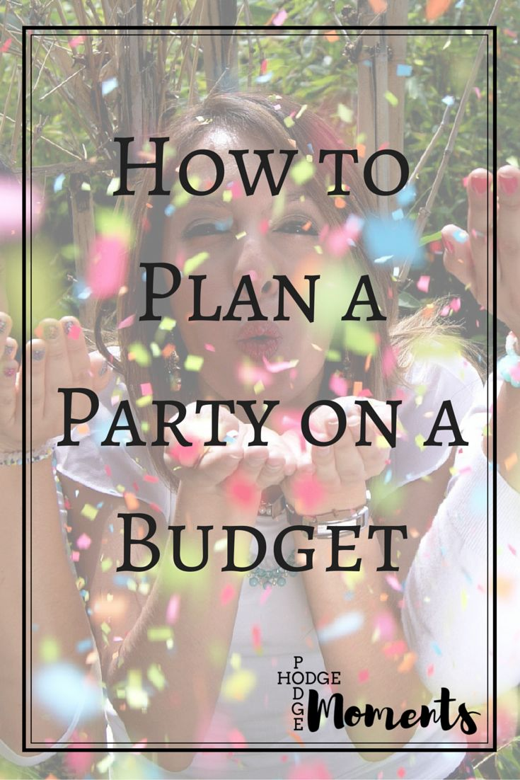 Hodge podge moments how to plan a party on a budget for How to plan a party