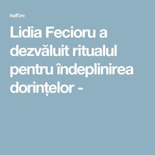 Lidia Fecioru a dezvăluit ritualul pentru îndeplinirea dorințelor -