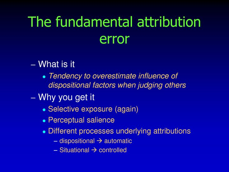 errors of attribution Fundamental attribution error male physician with crossed arms people tend to interpret the actions and behaviours of others based on the other person's.