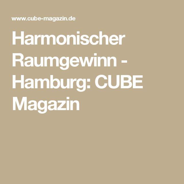 Harmonischer Raumgewinn - Hamburg: CUBE Magazin