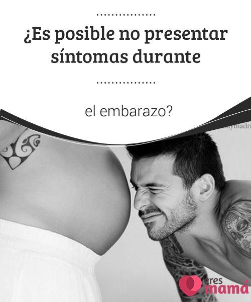 ¿Es posible no #presentar síntomas durante el embarazo?   Los #embarazos se diagnostican siguiendo ciertas #señales del organismo, pero en realidad es muy posible #no presentar síntomas durante el #proceso