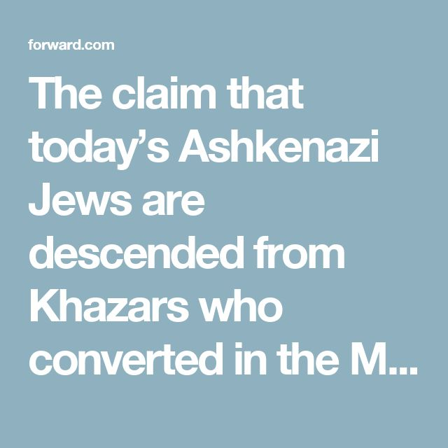 """The claim that today's Ashkenazi Jews are descended from Khazars who converted in the Middle Ages is a myth, according to new research by a Hebrew University historian.    The Khazar thesis gained global prominence when Prof. Shlomo Sand of Tel Aviv University published """"The Invention of the Jewish People"""" in 2008. In that book, which became a best seller and was translated into several languages, Sand argued that the """"Jewish people"""" is an invention, forged out of myths and fictitious…"""