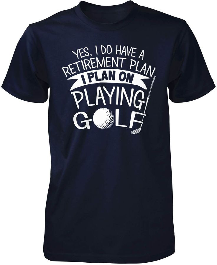 Yes I do have a retirement plan, I plan on playing golf Is golf part of your retirement plan? Then this is the perfect t-shirt for you. Order yours today! Premium, Women's Fit & Long Sleeve T-Shirt Ma
