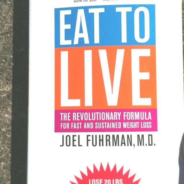 Eat to live, Dr. Joel Fuhrman