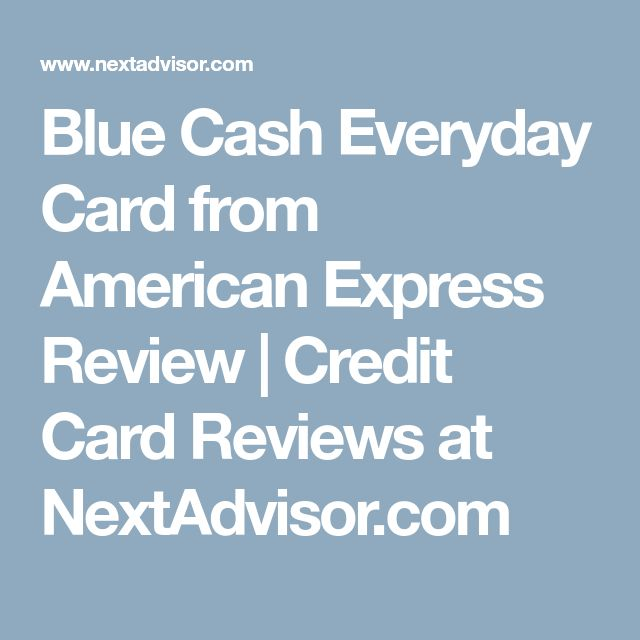 Blue Cash Everyday Card from American Express Review | Credit Card Reviews at NextAdvisor.com