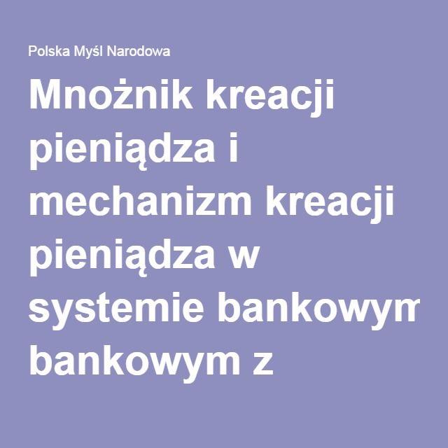Mnożnik kreacji pieniądza i mechanizm kreacji pieniądza w systemie bankowym z rezerwą cząstkową   Polska Myśl Narodowa