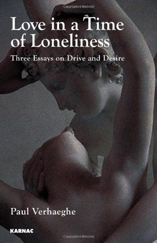 Love in a Time of Loneliness: Three Essays on Drive and Desire by Paul Verhaeghe, http://www.amazon.com/dp/1855756986/ref=cm_sw_r_pi_dp_Za0asb0VHNW4K