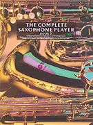 The Complete Saxophone Player - Book 3