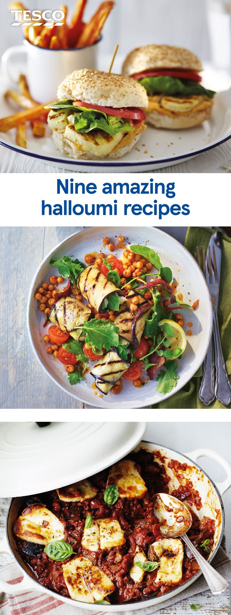 Try a new way with halloumi with these amazing recipes and ideas. Grilled, fried, baked, grated and even barbecued, halloumi is a wonderfully versatile cheese and perfect for easy, cheesy recipes.   Tesco