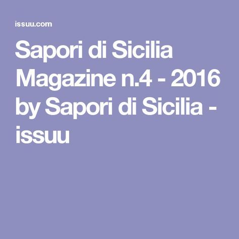 Sapori di Sicilia Magazine n.4 - 2016 by Sapori di Sicilia - issuu