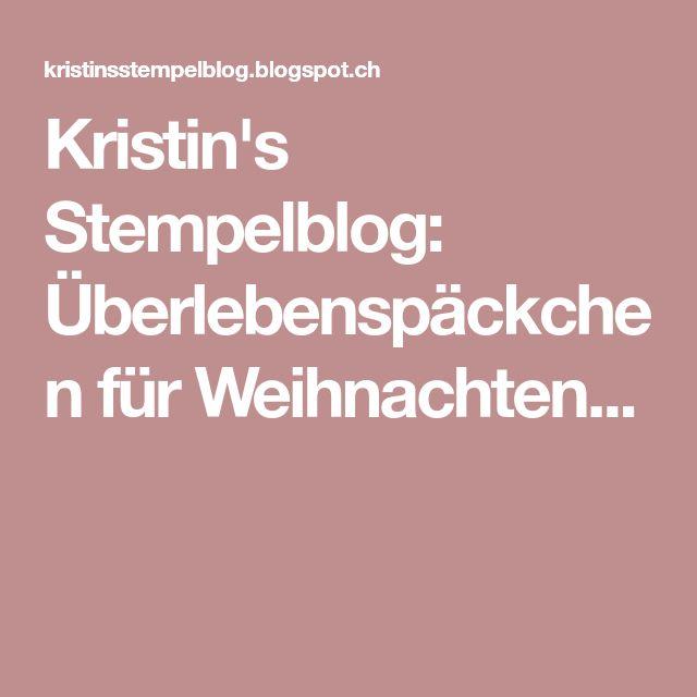 Kristin's Stempelblog: Überlebenspäckchen für Weihnachten...