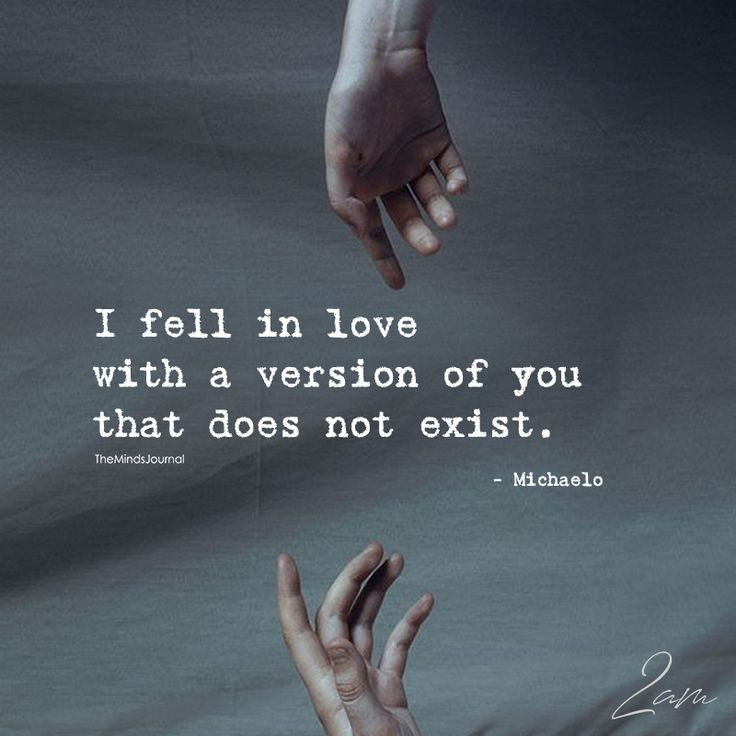 I Fell In Love With A Version Of You - https://themindsjournal.com/fell-love-version/