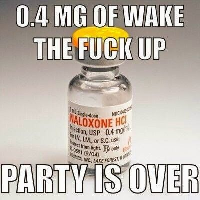 Narcan!!!! Excuse the bad language but omg this is pretty accurate LOL!