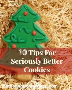 10 Tips For Seriously Better Cookies