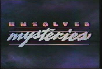Unsolved Mysteries. My love for this TV show (and the nightmares it gave me) was basically unparalleled, lol.