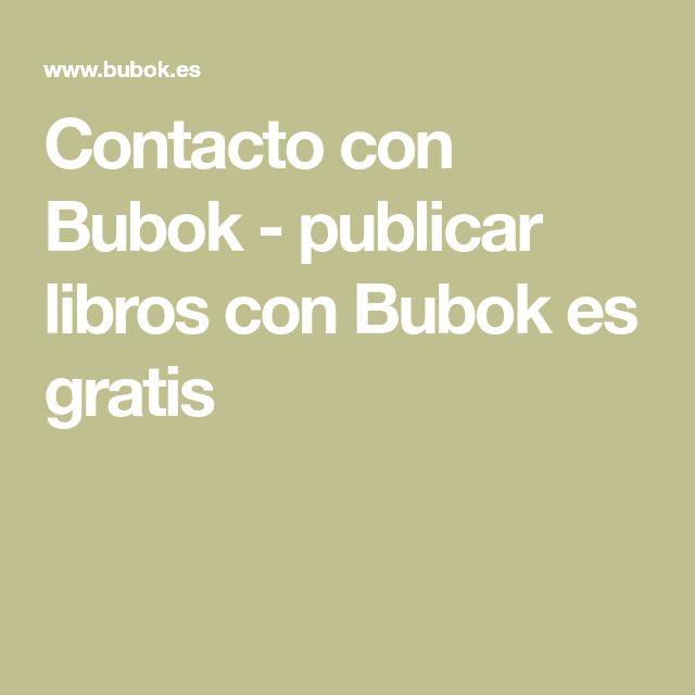 Contacto con Bubok - publicar libros con Bubok es gratis