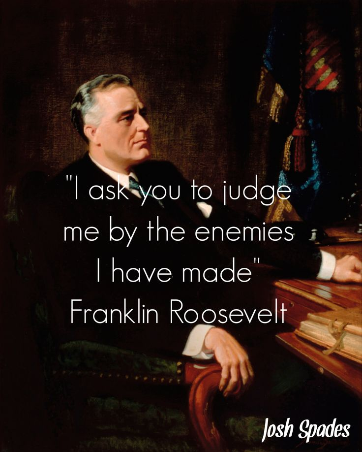 Franklin Roosevelt                                                                                                                                                                                 More