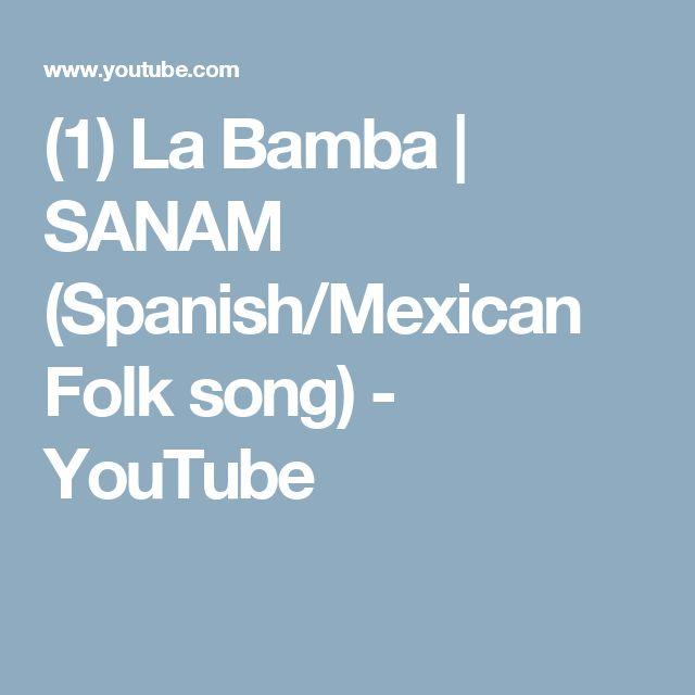(1) La Bamba | SANAM (Spanish/Mexican Folk song) - YouTube
