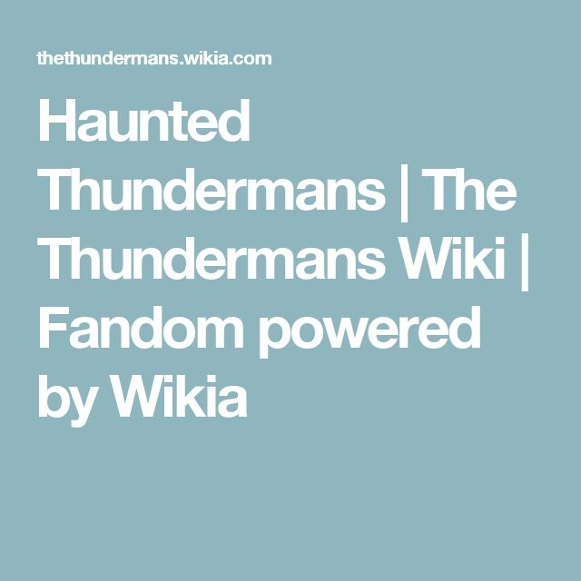 Haunted Thundermans | The Thundermans Wiki | Fandom powered by Wikia