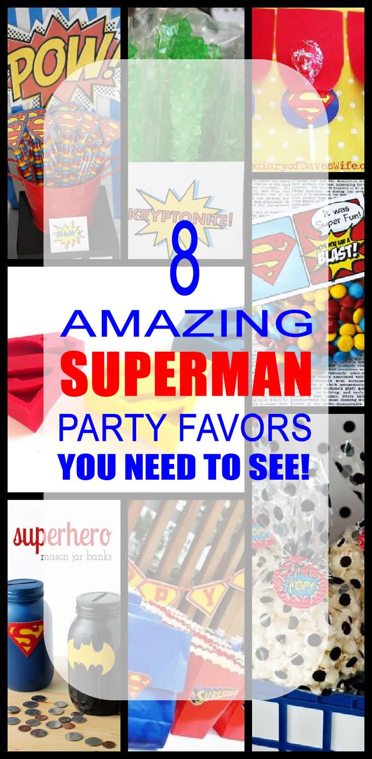 8 superman party favor ideas for kids. Fun and easy superman birthday party favor ideas for children.