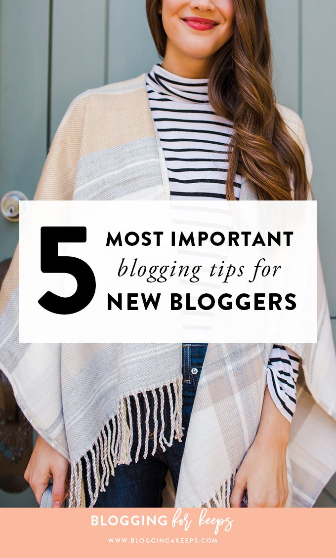 The 5 Most Important Tips for New Bloggers   Blogging For Keeps