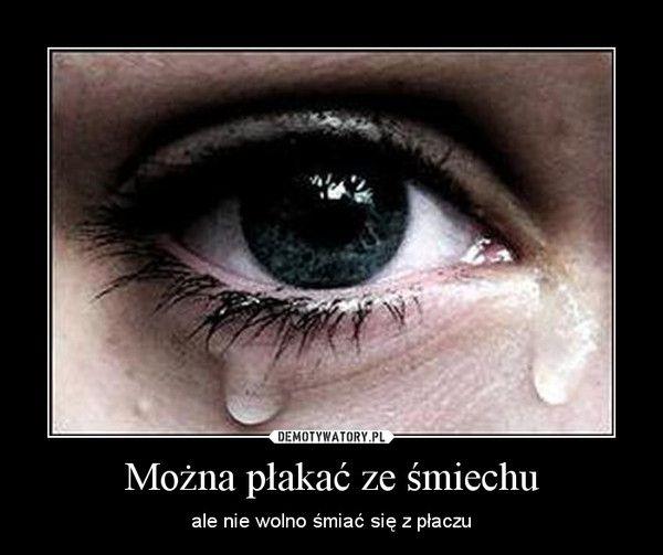 Można płakać ze śmiechu – ale nie wolno śmiać się z płaczu