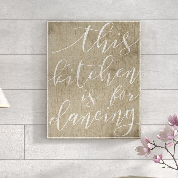 This Kitchen Is For Dancing By Daphne Polselli Textual Art Print On Canvas Floor Decal Wall Signs Wood Pallet Signs