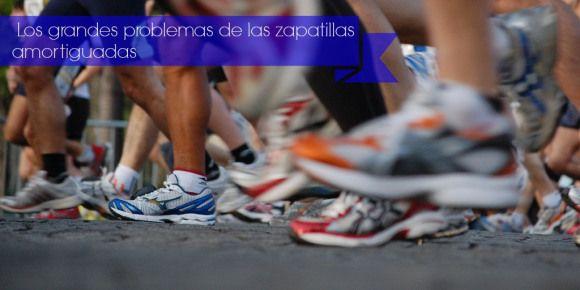 Los grandes problemas de las zapatillas amortiguadas   Consejos para Corredores  Leer mas: http://runfitners.com/page/4/#ixzz2jtuZoIXR  Follow us: @RunFitners on Twitter   runfitners on Facebook
