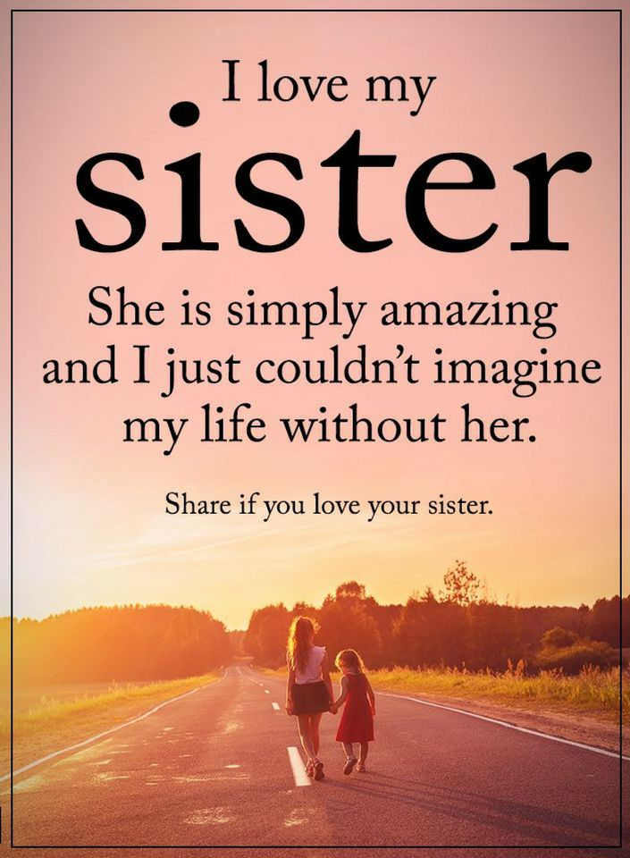 Sister Quotes Sister Quotes I love my sister she is simply amazing and I just  Sister Quotes
