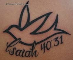 "isaiah 40:31--I want something similar to this--my dad's favorite verse...I'm building the courage to get it done on his birthday! :) I want the bird to look less like a dove and more like an eagle and I want ""you were made to soar"" above isiah 40:31"