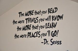 Dr. Seuss really has it figured out. I want this in my reading corner at school and in my office/school room/library at home.