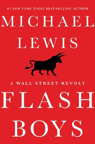Flash Boys: A Wall Street Revolt by Michael Lewis https://www.amazon.com/dp/B00HVJB4VM/ref=cm_sw_r_pi_dp_I62MxbZY25YX8