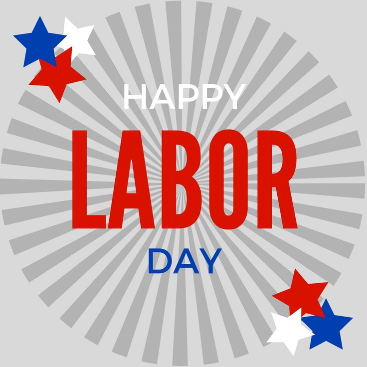 Wishing You And Your Family A Fun-filled Labor Day
