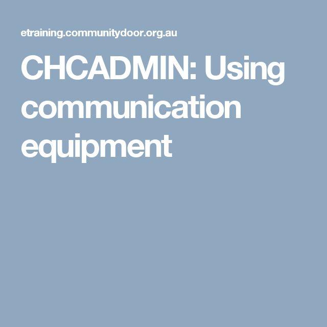 CHCADMIN: Using communication equipment