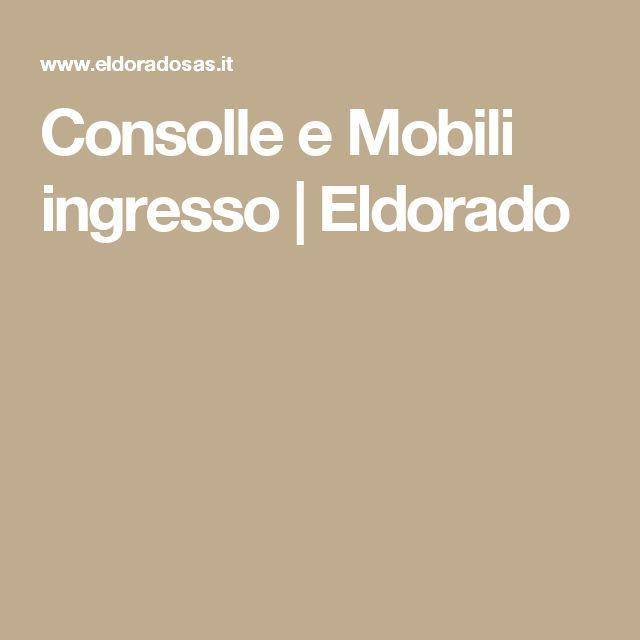 Consolle e Mobili ingresso | Eldorado
